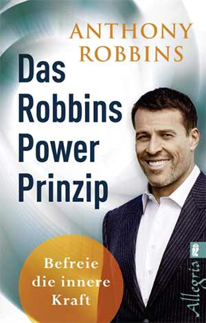 Tony Robbins - das Robbins Power Prinzip