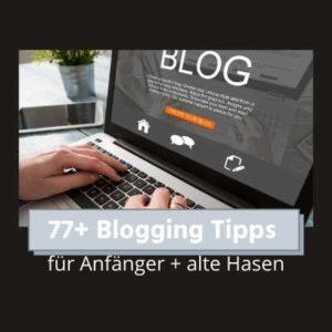 77 Blogging Tipps für Anfänger und alte Hasen